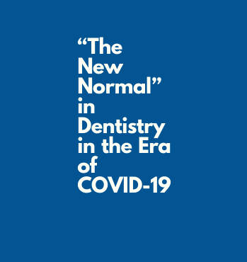 """""""The New Normal"""" in Dentistry in the Era of COVID-19"""